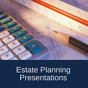 Estate-Planning-Presentations