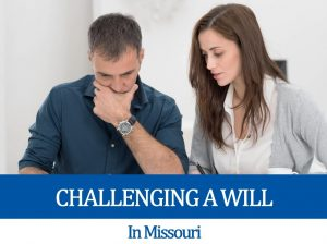 Challenging a Will in Missouri