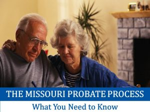 Missouri Probate Process What You Need to Know