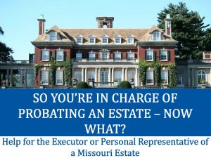 So You're In Charge of Probating an Asset - Now What