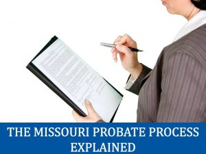 The Missouri Probate Process Explained