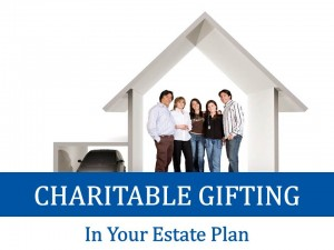 Charitable Gifting in Your Estate Plan