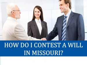 How Do I Contest A Will in Missouri